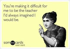 Some teacher humor to make you smile haha what I think teaching will be like School Quotes, School Memes, Teacher Humour, Teacher Sayings, Teacher Comics, Teacher Images, Classroom Humor, Classroom Walls, Science Classroom
