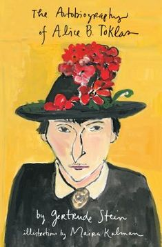 Read Online The Autobiography of Alice B. Toklas Illustrated PDF eBook The Autobiography of Alice B. Toklas Illustrated by Gertrude Stein Do. Maira Kalman, Good New Books, Alice Book, Moving To Paris, Man Ray, Henri Matisse, Classic Books, Belle Epoque, Memoirs