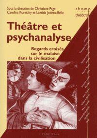 Christiane Page - Théâtre et psychanalyse, regards croisés sur le malaise dans la civilisation. - Agrandir l'image