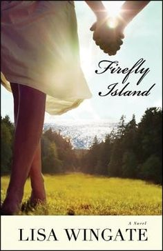 My Feb 2013 book, Firefly Island.  To check out a preview chapter:  http://www.lisawingate.com/fireflyislandchap1.htm