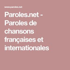 Paroles.net - Paroles de chansons françaises et internationales