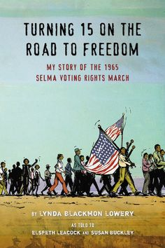 Turning 15 On the Road to Freedom - Great Black History Month books for kids about the Selma march