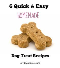 Super easy dog treat recipes. Yum yum for your pup.