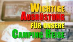 Ausrüstung und Equipment für unseren Familien Camping Urlaub in Spanien