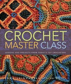 #Crochet Master Class: Lessons and Projects from Today's Top #Crocheters/Jean Leinhauser, Rita Weiss
