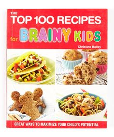 The Paperback of the The Top 100 Recipes for Brainy Kids: Great Ways to Maximize your child's potential by Christine Bailey at Barnes & Noble. Christine Bailey, Squash Puree, Kids Cookbook, Good Food, Yummy Food, Fun Food, Healthy Food, High Fat Foods, Little Chef
