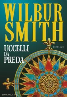 Uccelli da preda: Il ciclo dei Courteney (La Gaja scienza Vol. Best Books To Read, Good Books, Wilbur Smith Books, Still Love You, Smile Because, What To Read, Little Books, How To Fall Asleep, Book Lovers