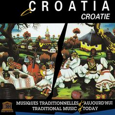 Croatia's traditional music of today is the focus of this 1988 UNESCO release. In the liner notes, Svanibor Pettan, Secretary General of the International Council for Traditional Music, sheds light on the Croatian tradition's contemporary evolution. Naive Art, Croatia, Evolution, Traditional, Secretary, Sheds, Illustration, Music, Notes