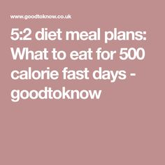 5:2 diet meal plans: What to eat for 500 calorie fast days - goodtoknow