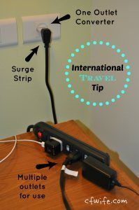 This tip is useful when traveling to a country that uses outlets that are different from ours here in the U.S. (or vise versa). The tip is this: Instead of buying multiple outlet converters, buy one and pack a surge strip to plug into that converter.