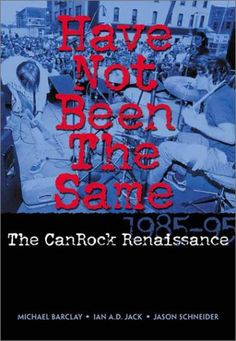 Have Not Been The Same by Michael Barclay, Ian A.D. Jack and Jason Schneider.  A must read for fans of Canadian rock.