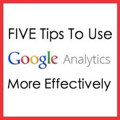 Five Tips to Use Google Analytics More Effectively #SEOPluz