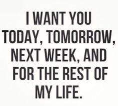 ((( <3 ))) i want You today tomorrow next week and for the rest of my life V^V <3 V^V...