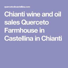 Chianti wine and oil sales  Querceto Farmhouse in Castellina in Chianti