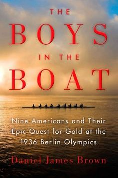 The Boys in the Boat: Nine Americans and Their Epic Quest for Gold at the 1936 Berlin Olympics (E-BOOK)--Traces the story of an American rowing team from the University of Washington that defeated elite rivals at Hitler's 1936 Berlin Olympics, sharing the experiences of such contributors as their enigmatic coach, a visionary boat builder and a homeless teen rower.