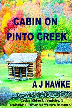 Cabin On Pinto Creek (Cedar Ridge Chronicles Book 1) - Kindle edition by A J Hawke. Religion & Spirituality Kindle eBooks @ Amazon.com.