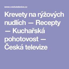 Krevety na rýžových nudlích — Recepty — Kuchařská pohotovost — Česká televize