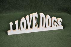 "Custom Saying Wood Scroll Cut Desk Shelf Mantle Decor Sign ""I Love Dogs"" #Handmade #Americana"