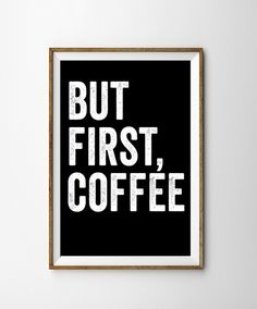 """""""But First, Coffee"""" Printable Quote Wall Art - Digital Download – Shirtoopia"""