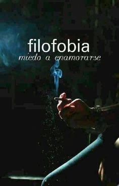 Filofobia=miedo a enamorarse