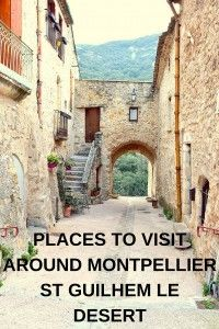 St Guilhem le désert is certainly one of the most beautiful villages close to Montpellier