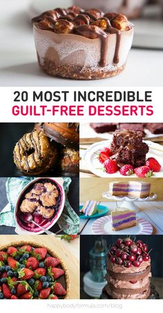 20 Most Incredible Guilt Free Desserts - paleo, raw, vegan and gluten free recipes.
