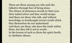 -Kahlil Gibran