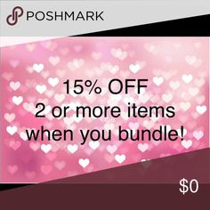 Great deals!!! 15% off 2 or more items! Bundle and save!!! Stock up on kids clothes or something for yourself!!! Other