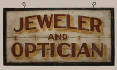 """""""Jeweler and Optician"""" Painted Wood Vintage Trade Sign"""