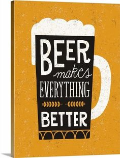 """Fun beer typography print in the shape of a beer mug with the quote, Beer Makes Everything Better. See more of """"Craft Beer II"""" by Michael Mullan at CanvasOnDemand.com."""