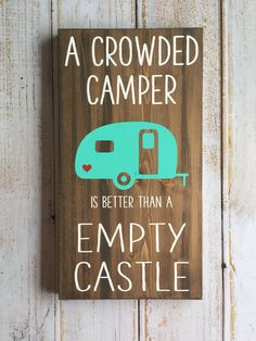 A Crowded Camper is Better Than A Empty Castle by PrimandProperToo