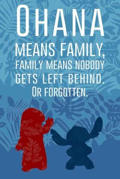 OHANA means family, FAMILY means nobody gets left behind or forgotten. -Lilo and Stich Lilo Und Stitch Ohana, Lilo And Stich, Disney Stitch, Disney Love, Disney Magic, Disney Kiss, Disney Stuff, Disney And Dreamworks, Disney Pixar