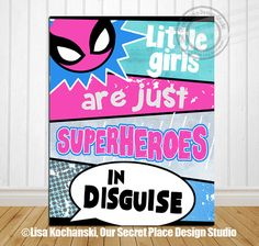 PRINTABLE Little Girls Are Just Superheroes in by OurSecretPlace