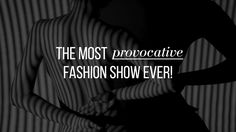 The most provocative fashion show ever