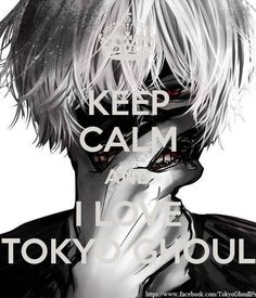 KEEP CALM AND I LOVE TOKYO GHOUL - KEEP CALM AND CARRY ON Image ...