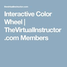 Interactive Color Wheel | TheVirtualInstructor.com Members