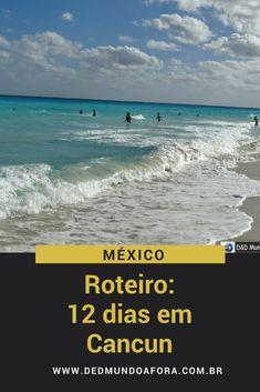 Roteiro - 12 dias em Cancun (México) - #cancun #mexico #americadonorte #praia #caribe #dedmundoafora #roteiro #viagem
