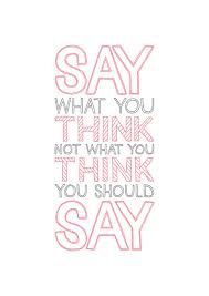 Image result for quotes about just saying