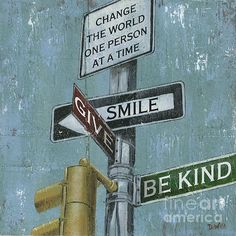 Be Kind .. Smile .. Give