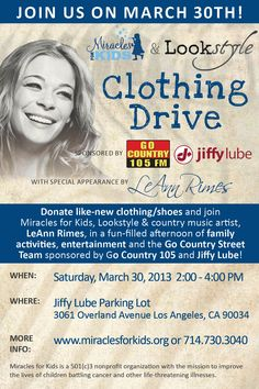 Join us on March 30th for the Miracles for Kids Lookstyle Clothing Drive! This event sponsored by Go Country 105 and Jiffy Lube, will feature Lookstyle and special guest, LeAnn Rimes, leading the drive to gather like-new clothing and shoes for the Miracles for Kids Closet of Miracles Program – a low-cost clothing resource for families in need and enjoy a day full of fun family activities.    For more information visit: https://www.facebook.com/events/473399146046899/