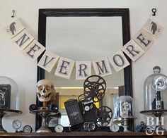 """Channel your favorite literary figure with this Edgar Allen Poe themed mantel. Skulls, spooky artifacts, and—most prominently—a large banner with the word """"Nevermore"""" pays homage to the author."""