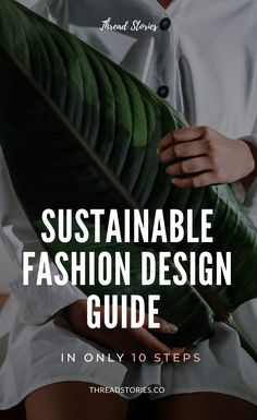 A FREE 10-STEP SUSTAINABLE FASHION DESIGN GUIDE. A step-by-step guide to creating your own Fashion Projects! slow fashion. conscious fashion. #sustainablefashion #slowfashion #consciousfashion #consciousconsumer #sustainablewardrobe #sustainablecloset #whomademyclothes #ecofashion #consciousfashion #ethicalfashion #zerowaste #circularfashion #greenfashion #slowfashion #ecofriendlyfashion #consciousconsumer #ethicallymade #minimalfashion #diy #tutorial #sewing #sewingprojects #threadstories