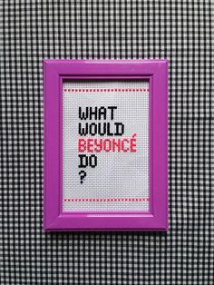 Framed cross stitched picture What would Beyonce by KALEExBONES