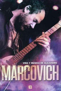 Vida y musica de Alejandro Marcovich/ Life and Music of Alejandro Marcovich
