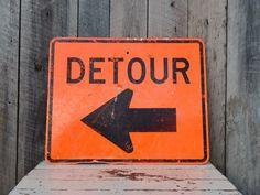 Vintage DETOUR Metal Sign Road Construction Arrow Industrial Garage Man Room Halloween Decoration Orange Black by RelicsAndRhinestones on Etsy
