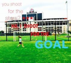 ha, I shoot for the goal.... cause soccer players are just that much better:)