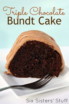 Triple Chocolate Bundt Cake on SixSistersStuff.com - this is my favorite cake ever.