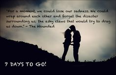 The Wounded. Lose yourself in the moment.