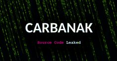 Security researchers have discovered the full source code of the Carbanak malware—yes, this time it's for real.       Carbanak—sometimes referred as FIN7, Anunak or Cobalt—is one of the most full-featured, dangerous malware that belongs to an APT-style cybercriminal group involved in several attacks against banks, financial institutions, hospitals, and restaurants.       In July last year, there was a rumor that the source code of Carbanak was leaked to the public, Hacker News, Cyber Attack, News Source, Financial Institutions, App Development, Cobalt, Coding, Hospitals, Banks