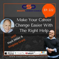 SCC222: Make Your Career Change Easier With The Right Help by Marc Miller